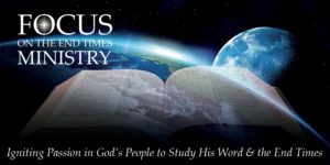 Focus On The End Times Ministry