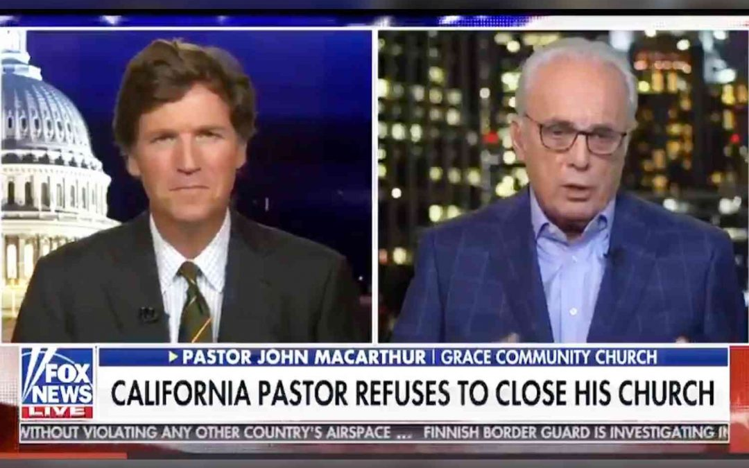 John MacArthur on Fox News with Tucker Carlson Explaining Church Position Defying California Order to Close Churches