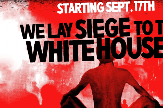 Siege of the White House Planned by Revolutionaries Set for September 17 – Pray for America