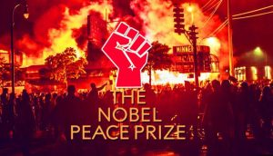 SHEER LUNACY!!! Black Lives Matter Riots Saw 12 People Murdered and $2 Billion in Damage, Now They're Nominated For A Nobel Peace Prize??