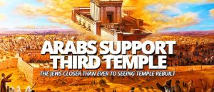 Arab Supports Third Temple Mount Focus on the End Times Ministry